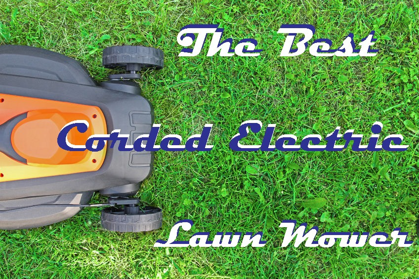 Best Corded Electric Lawn Mowers
