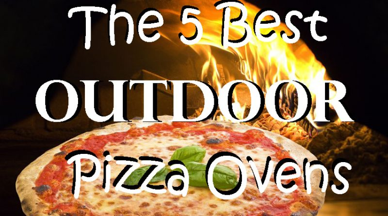 Buying Guide: Outdoor Pizza Oven Reviews