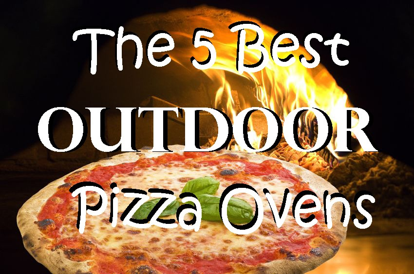 2019 Buying Guide: Outdoor Pizza Oven Reviews