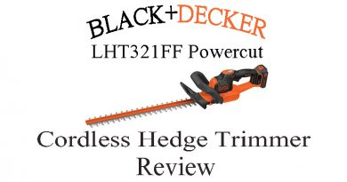 BLACK+DECKER LHT321FF Cordless Hedge Trimmer Review