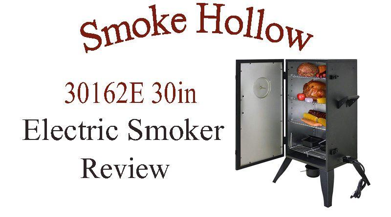 Smoke Hollow 30162E 30-Inch Electric Smoker Review