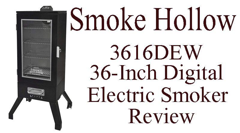 Smoke Hollow 3616DEW 36-Inch Digital Electric Smoker Review