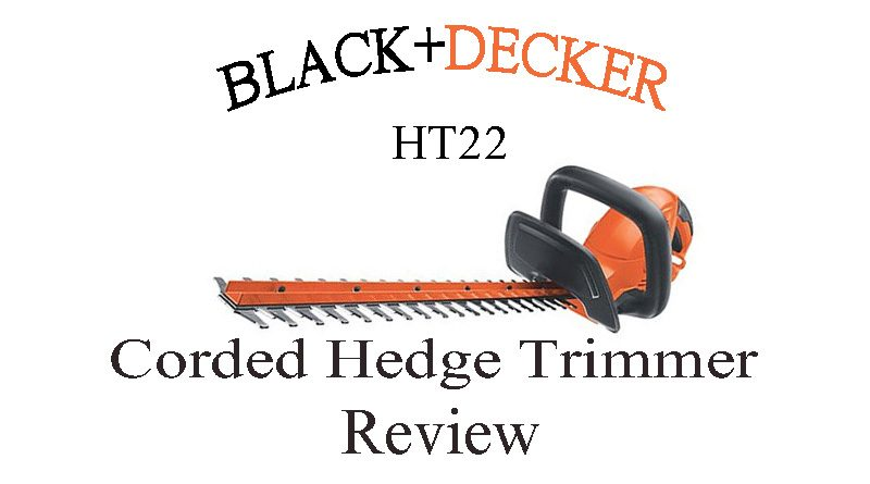 Black and Decker HT22 Hedge Trimmer Review