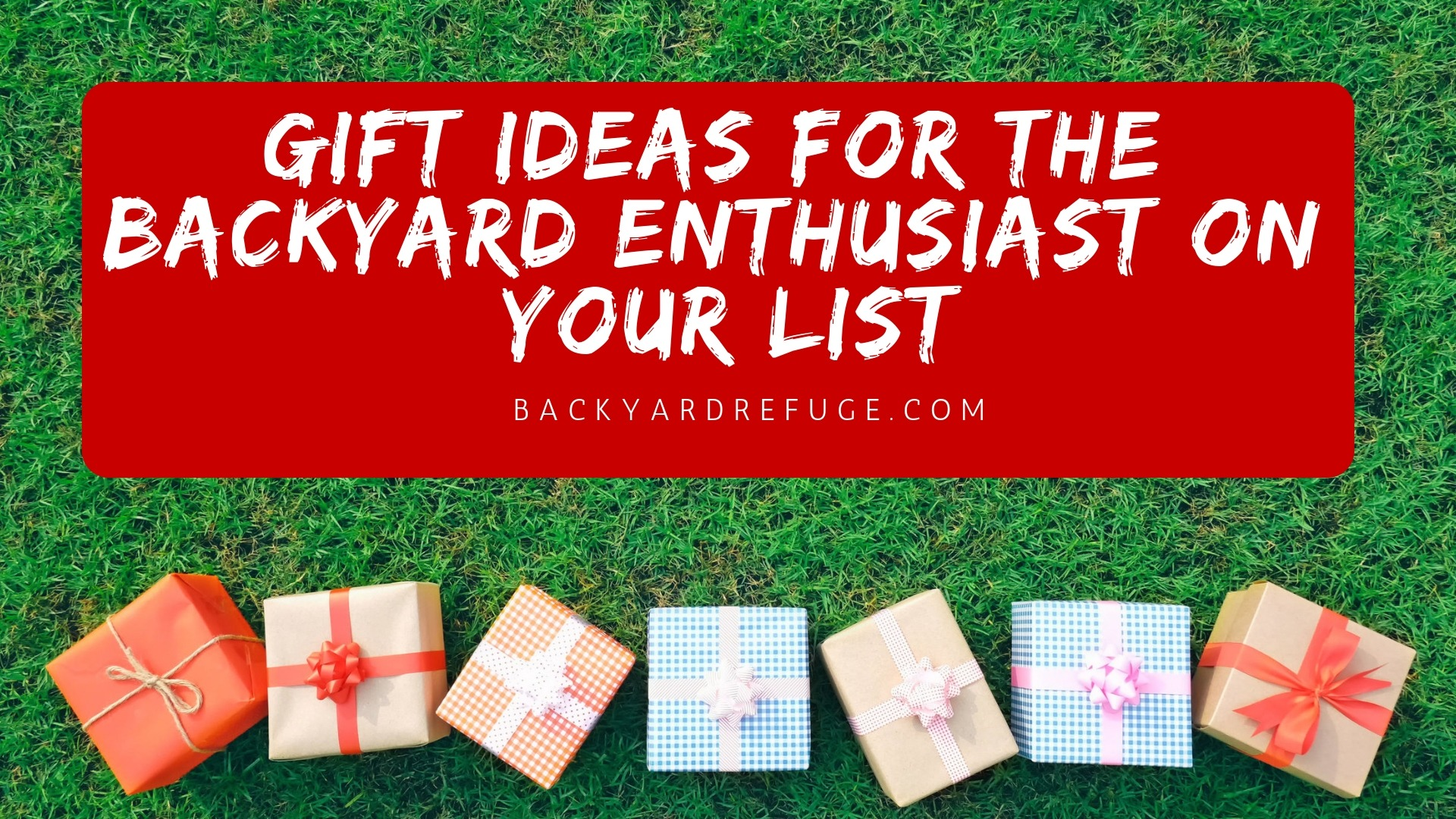 Gift Ideas for the Backyard Enthusiast