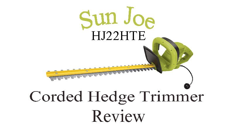 Sun Joe HJ22HTE Electric Hedge Trimmer Review