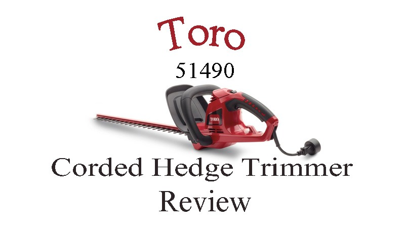 Toro 51490 Corded 22-Inch Hedge Trimmer Review