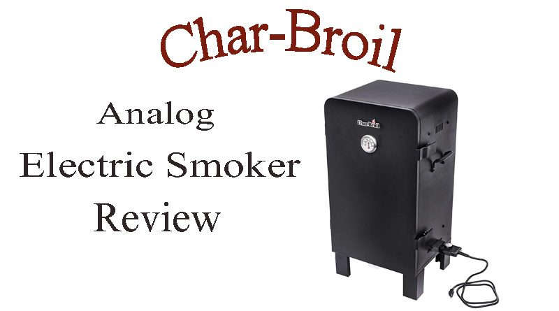 Char-Broil Analog Electric Smoker Review